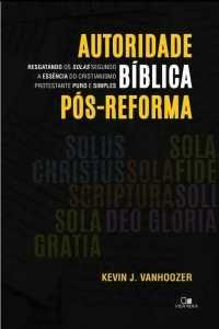 Autoridade Bíblica Pós- Reforma