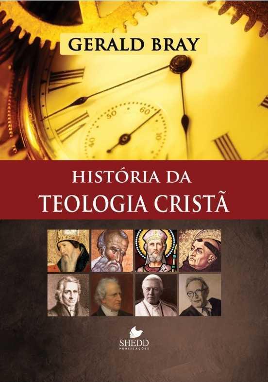 Historia da teologia Cristã - Gerald bray