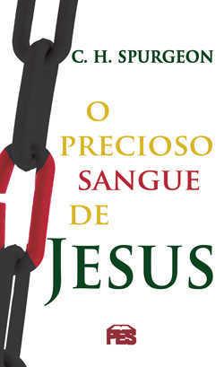 O precioso sangue de Jesus - C.H SPURGEON