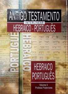 Antigo Testamento Interlinear Hebraico – Português Volume 3