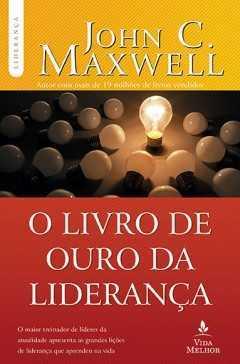 O livro de ouro da liderança-John C. Maxwell-