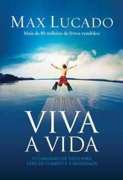 Viva a vida-Max Lucado-
