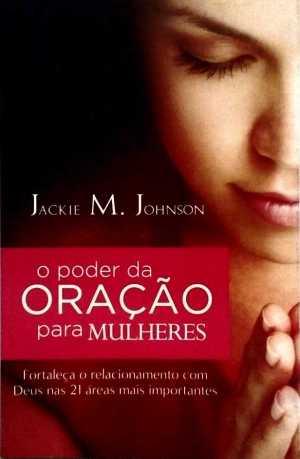 o-poder-da-oracao-para-mulheres-jackie-m-johnson