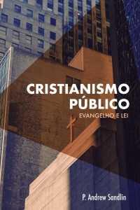 Cristianismo Público Evangelho e Lei