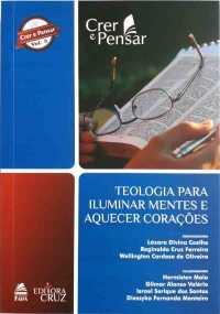 Teologia para Iluminar mentes e aquecer Corações