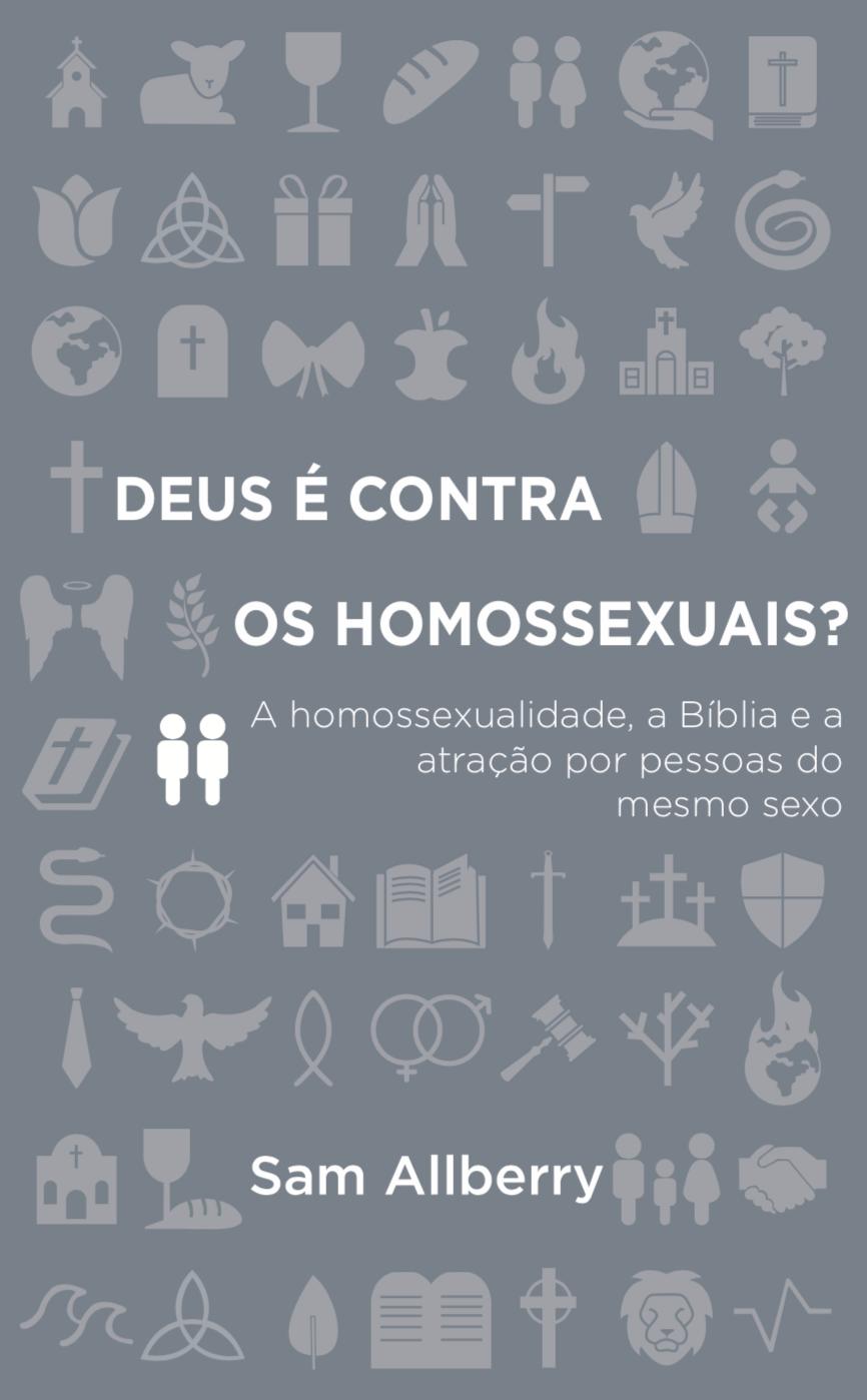 Deus é contra os Homossexuais - Sam Allberry