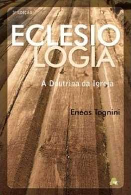 Eclesiologia - Enéas Tognini