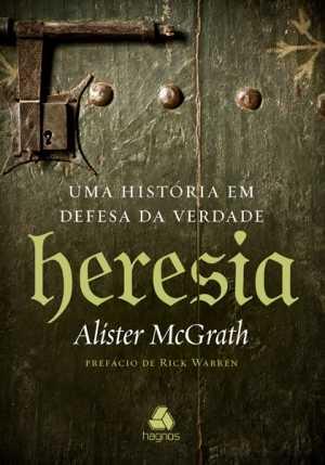 Heresia - Alister McGrath