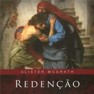 Redenção - Alister Mcgrath