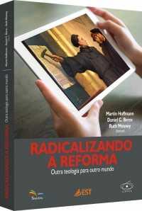 Radicalizando a Reforma