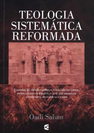 Teologia Sistemática Reformada - Oadi Salum