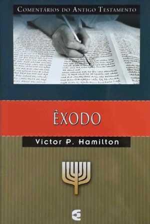 Comentário do Antigo Testamento - Êxodo - Victor P. Hamilton