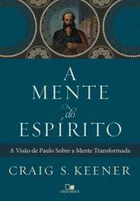 A Mente do Espírito - Craig S. Keener
