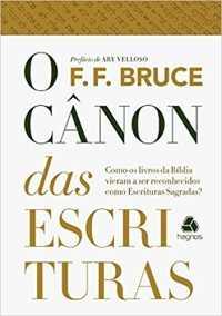 O Cânon das Escrituras - F. F. Bruce
