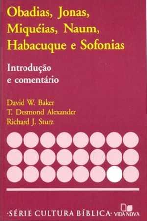 Comentário Obadias, Jonas, Miquéias, Naum, Habacuque e Sofonias - David W. Baker