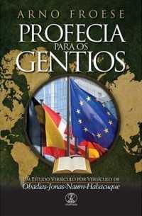 Profecia para os Gentios - Arno Froese