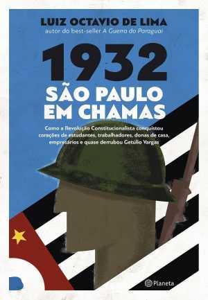 1932 São paulo em chamas - Luiz Octavio