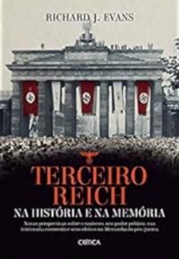 Terceiro Reich - Na História e na Memória - Richard J. Evans