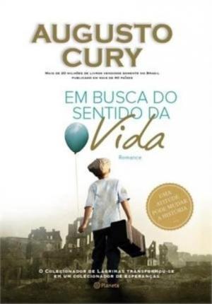 Em Busca Do Sentido Da Vida - Augusto Cury