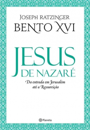 Jesus de Nazaré – Da entrada em Jerusalém até a Ressureição
