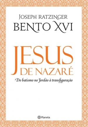 Jesus de Nazaré – Do batismo no Jordão à transfiguração