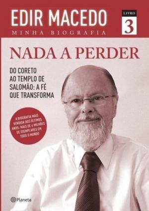 Nada a perder volume 3 – Edir Macedo – minha biografia