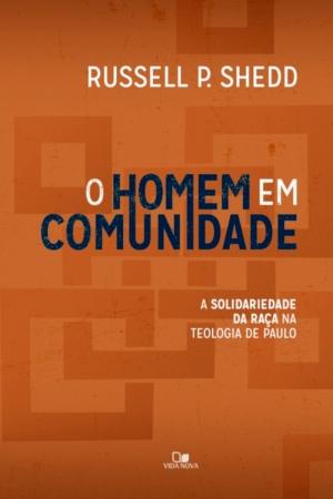 O homem em comunidade - Russell P. Shedd