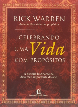 Celebrando a vida com propósitos - Rick Warren