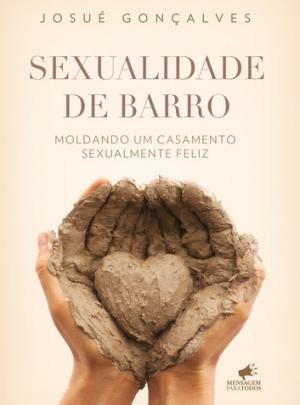 Sexualidade de barro - Josué Gonçalves