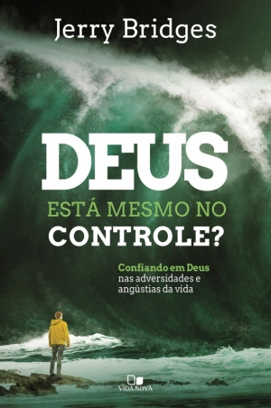 Deus está mesmo no controle - Jerry Bridges