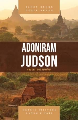 Adoniram Judson - com destino à Birmânia | Geoff Benge