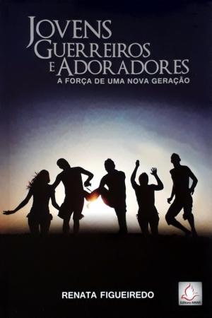 Jovens Guerreiros e Adoradores - Renata Figueiredo