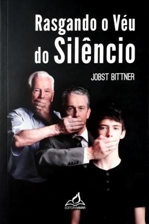 Rasgando o véu do silêncio - Jobst Bittner