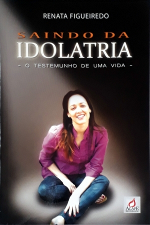 Saindo da Idolatria livro 1 - Renata Figueiredo