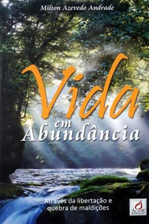 Vida em abundância - Milton Azevedo Andrade