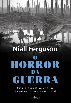o-horror-da-guerra-Niall-ferguson