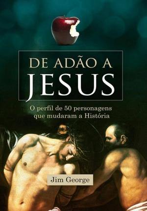 De Adão a Jesus - Jim George
