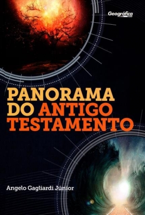 Panorama do Antigo Testamento - Angelo Gagliardi Júnior