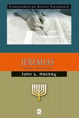 Comenário do Antigo Testamento - Jeremias -John L. Mackay