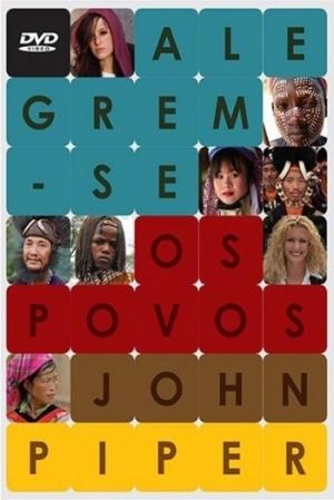 DVD - ALEGREM-SE OS POVOS - John Piper