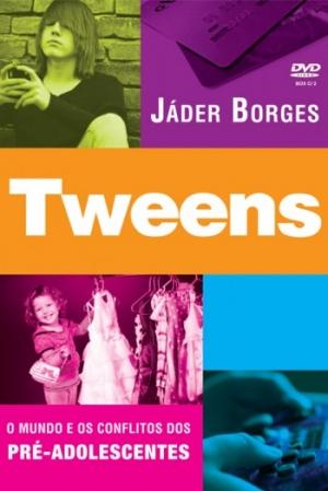 DVD - Tweens   O mundo e os conflitos dos pré-adolescentes - Jáder Borges