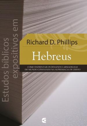 Estudos bíblicos expositivos em Hebreus - Richard D. Phillips