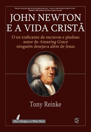 John Newton e a Vida Cristã - Tony Reinke