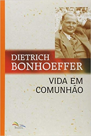 Vida em comunhão - Dietrich Bonhoeffer