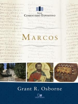 Marcos - Comentário Expositivo - Grant R. Osborne