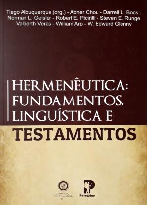 Hermenêutica, Fundamentos, Linguística e Testamentos - Peregrino