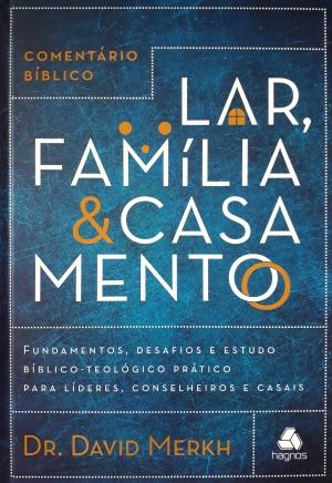 Lar, Família e Casamento - Dr. David Merkh
