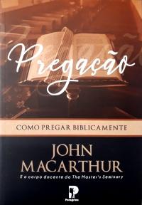 Pregação - Como Pregar Biblicamante - John MacArthur