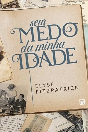 sem medeo da minha idade - Elyse Fitzpatrick