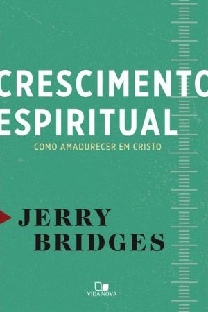 Crescimento Espiritual - Jerry Bridges